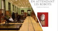 """[Vidéo] Conférence de lancement de """"En attendant les robots"""" (Musée des Arts et Métiers, 3 janv. 2019)"""
