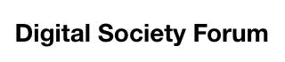 Dans Digital Society Forum (11 et 16 janv. 2019)
